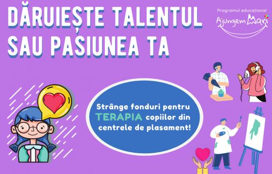 Dăruiește talentul sau pasiunea ta ~ 2021
