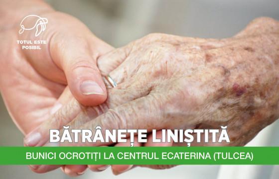 BĂTRÂNEȚE LINIȘTITĂ (BUNICI OCROTIȚI LA CENTRUL ECATERINA)